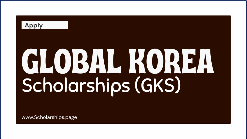 Fully Funded Global Korea Scholarships (GKS) 2022-2023 Study for free in Korea