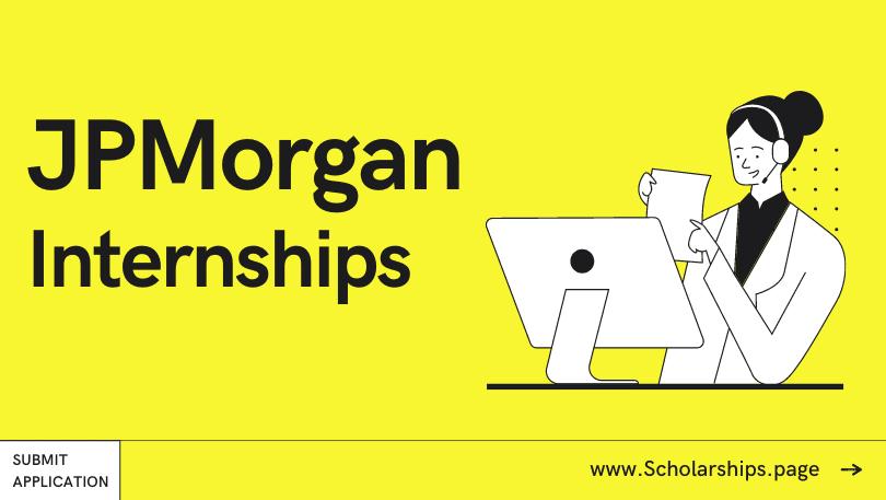Fully-funded JPMorgan Internships for Students