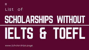 Fully Funded Scholarships Without IELTS and TOEFL