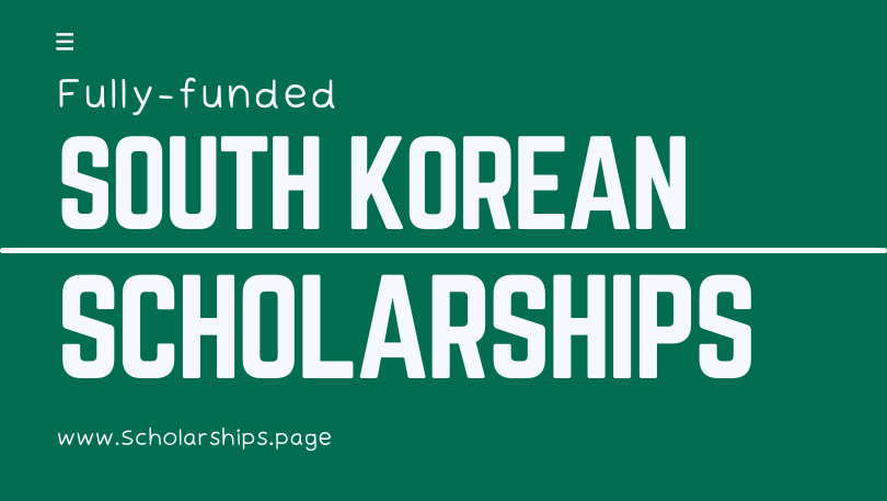 Korean Scholarships - Fully Funded [BS, MS, Ph.D.] Scholarships in South Korea